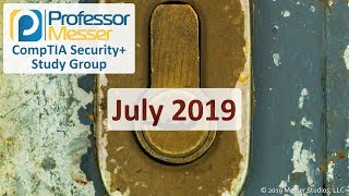 Professor Messer's Security+ Study Group - July 2019