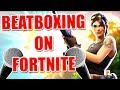 WHEN A BEATBOXER PLAYS FORTNITE