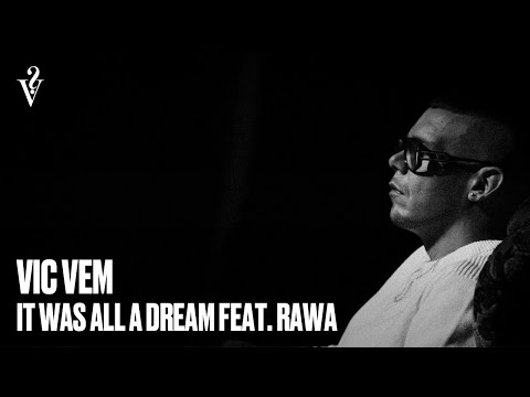 Vic Vem - It Was All a Dream (med Rawa) (Officiell Video)