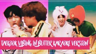 taekook vibing in BUTTER Karaoke ('Butter' in 노래방) version    taekook moments