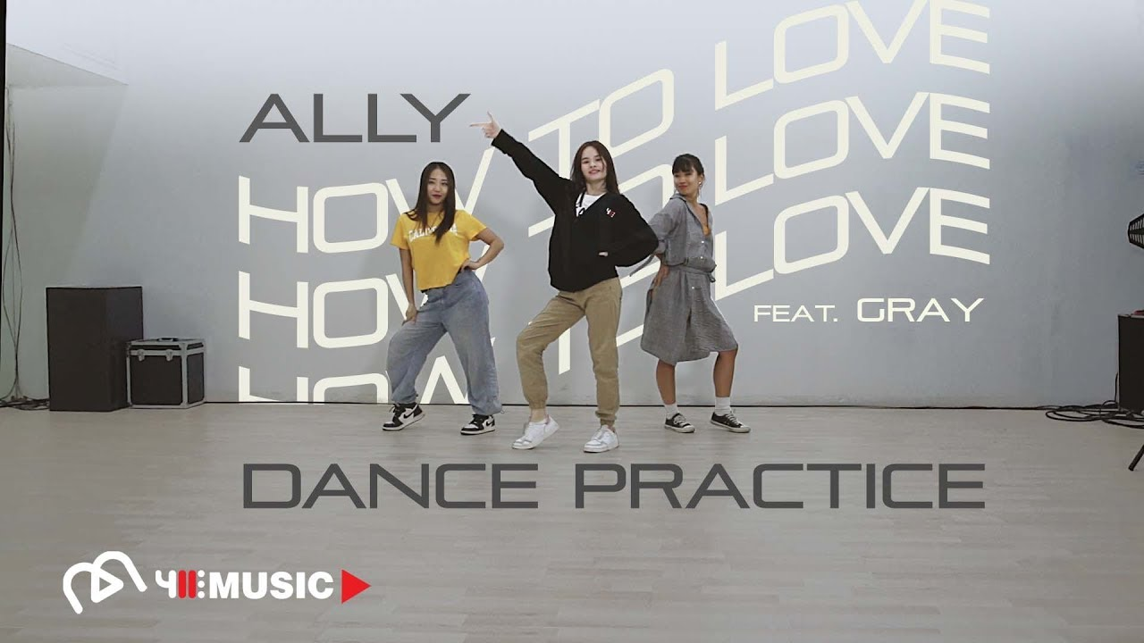 How To Love (feat. GRAY) - ALLY [Dance Practice]