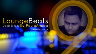 DJ Paulo Arruda - Lounge Beats 9   Deep & Jazz