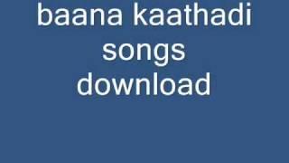 Baana Kaathadi song