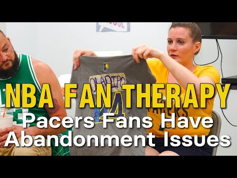 NBA FAN THERAPY: Pacers Fans Have Abandonment Issues