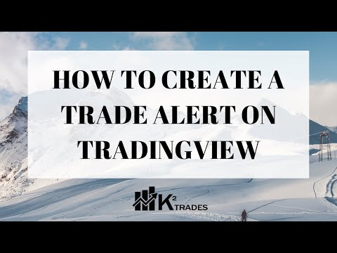 K2 TRADES - How To Create A Trade Alert On TradingView