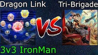 Dragon Link Vs Tri-Brigade $150 3v3 IronMan Yu-Gi-Oh! 2021