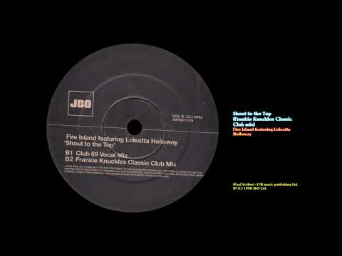 Shout to the Top (Frankie Knuckles Classic Club mix) - Fire Island ft. Loleatta Holloway
