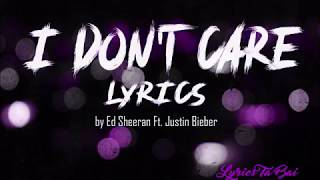 I Don't Care by Ed Sheeran [Lyrics Video]