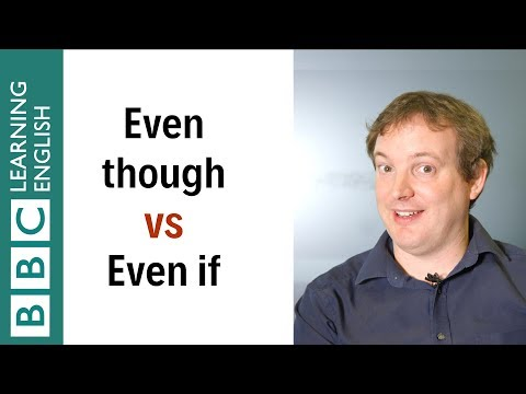Even though vs even if - English In A Minute