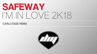 SAFEWAY - I'm in love (Carlo Esse remix) [Official]
