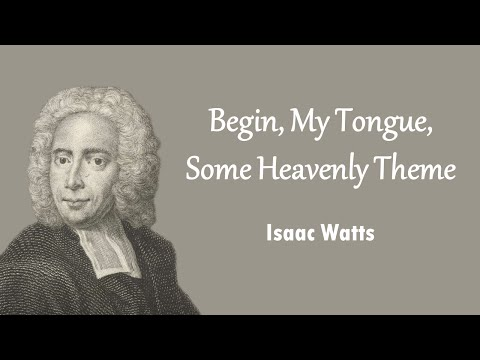 Begin, My Tongue, Some Heavenly Theme