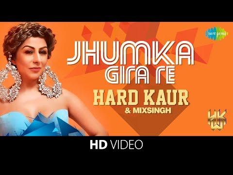 Jhumka Gira Re | Hard Kaur | MixSingh | HD Video