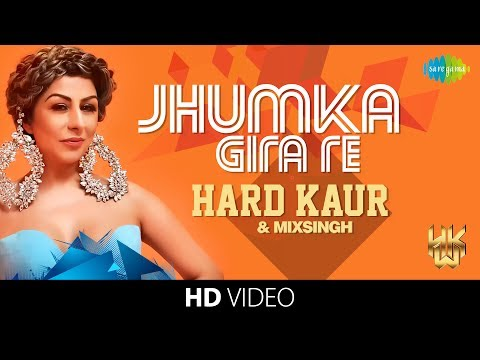Jhumka Gira Re | Hard Kaur | MixSingh | HD Video