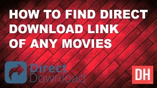 How To Find Direct Download Link For Any Movies