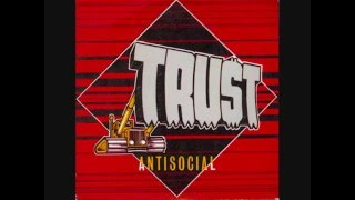 Trust - Antisocial - Lyrics - Paroles