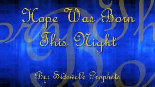 Hope Was Born This Night - Sidewalk Prophets (lyric video)