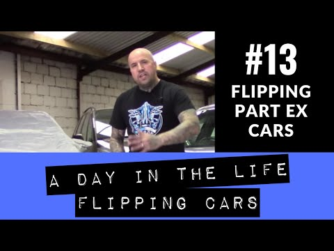 Buying Part Exchange Cars - Day In The Life Flipping Cars #13