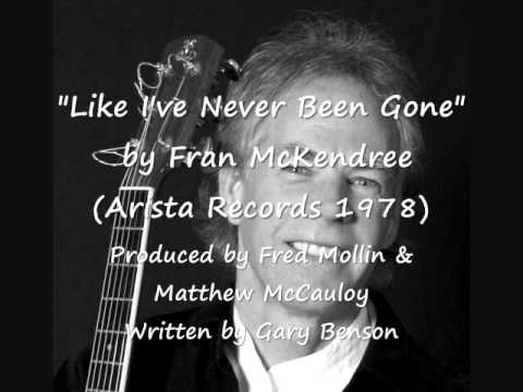 Like I've Never Been Gone - Fran McKendree (Arista Records 1978)