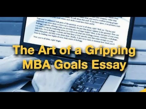 The Art of a Gripping MBA Goals Essay