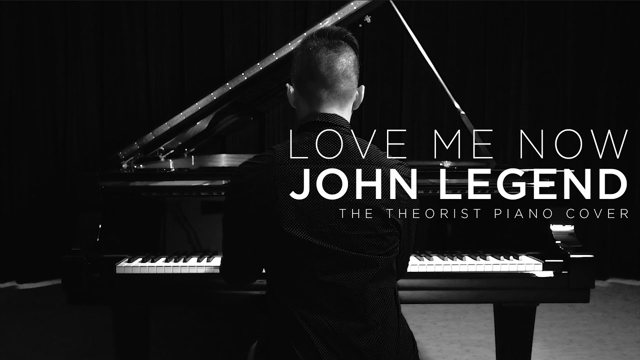 John Legend - Love Me Now | The Theorist Piano Cover - YouTube