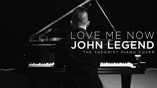 John Legend - Love Me Now | The Theorist Piano Cover
