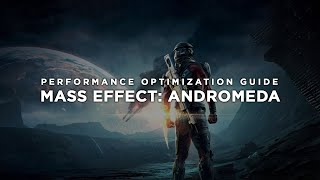 Mass Effect: Andromeda - How to Reduce Lag and Boost & Improve Performance