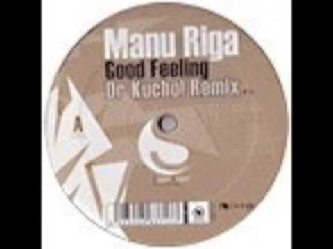 """Manu Riga """"Good Feeling"""" (Dr. Kucho! Remix)"""
