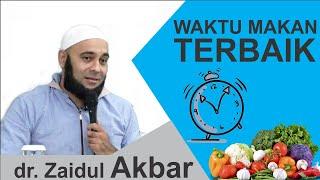 iNi WAKTU MAKAN TERBAiK - Jurus Sehat Rasulullah #JSR Ustadz dr. Zaidul Akbar