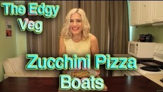 The Edgy Veg: Zucchini Pizza Boats Recipe