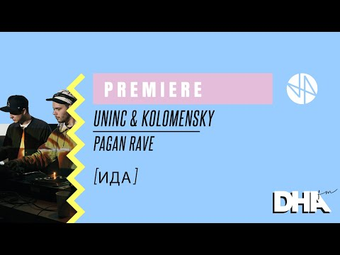 Premiere: Uninc & Kolomensky - Pagan Rave [ИДА]