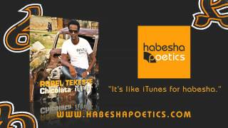 Eritrea - Robel Tekeste - Chicolata - (Official Audio) - New Eritrean Music 2013