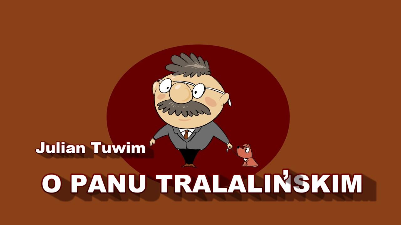 Wiersze Juliana Tuwima O Panu Tralalińskim Youtube