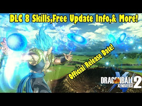 Xenoverse 2 DLC 8 Skills,Super Souls, And OFFICIAL RELEASE DATE!