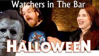 Watchers in the Bar: Halloween (2018) Review and Discussion!!