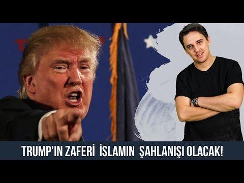 TRUMP'IN ZAFERİ, İSLAMIN ŞAHLANIŞI OLACAK!