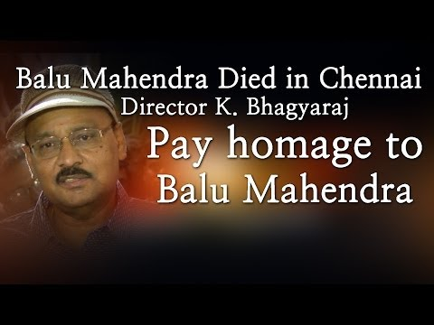 Balu Mahendra Died in Chennai - Director K. Bhagyaraj Pay homage to Balu Mahendra - Red Pix 24x7  Acclaimed director Balu Mahendra who was admitted in Vijaya Hospital due to illness passed away today in the morning. The doctors had said that he was said to be in critical condition when he was admitted today at the hospital.     The 74 year old veteran director was amongst the pioneers of Indian cinema and is also a screenwriter, editor and cinematographer. Filmmakers including Bala, Ameer and Ram visited him at the hospital before he passed away.     Balu Mahendra has won five National Film Awards—two for cinematography, three Filmfare Awards South and numerous state awards from the governments of Kerala, Karnataka and Andhra Pradesh. The ace director, started his career as a cinematographer with 'Nellu' in 1974 and soon made his directional debut in a few years through Kokila, a Kannada film.     Some of his acclaimed films in Tamil include Mullum Malarum (as Cinematographer), Azhiyadha Kolangal, Moodu Pani and Moondram Pirai. He has worked with the likes of Rajinikanth, Kamal Haasan and Dhanush as well. Balu Mahendra made his onscreen debut last year with 'Thalaimuraigal' and received good response for his acting skillsAcclaimed director Balu Mahendra who was admitted in Vijaya Hospital due to illness passed away today in the morning. The doctors had said that he was said to be in critical condition when he was admitted today at the hospital.     The 74 year old veteran director was amongst the pioneers of Indian cinema and is also a screenwriter, editor and cinematographer. Filmmakers including Bala, Ameer and Ram visited him at the hospital before he passed away.     Balu Mahendra has won five National Film Awards—two for cinematography, three Filmfare Awards South and numerous state awards from the governments of Kerala, Karnataka and Andhra Pradesh. The ace director, started his career as a cinematographer with 'Nellu' in 1974 and soon made his directional debut in a few years through Kokila, a Kannada film.     Some of his acclaimed films in Tamil include Mullum Malarum (as Cinematographer), Azhiyadha Kolangal, Moodu Pani and Moondram Pirai. He has worked with the likes of Rajinikanth, Kamal Haasan and Dhanush as well. Balu Mahendra made his onscreen debut last year with 'Thalaimuraigal' and received good response for his acting skills   http://www.ndtv.com BBC Tamil: http://www.bbc.co.uk/tamil INDIAGLITZ :http://www.indiaglitz.com/channels/tamil/default.asp  ONE INDIA: http://tamil.oneindia.in BEHINDWOODS :http://behindwoods.com VIKATAN http://www.vikatan.com the HINDU: http://tamil.thehindu.com DINAMALAR: www.dinamalar.com MAALAIMALAR http://www.maalaimalar.com/StoryListing/StoryListing.aspx?NavId=18&NavsId=1 TIMESOFINDIA http://timesofindia.indiatimes.com http://www.timesnow.tv HEADLINES TODAY: http://headlinestoday.intoday.in PUTHIYATHALAIMURAI http://www.puthiyathalaimurai.tv VIJAY TV:http://www.youtube.com/user/STARVIJAY  -~-~~-~~~-~~-~- Please watch: