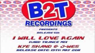 B2T021 Kye Shand & J-Wes -  I Will Love Again