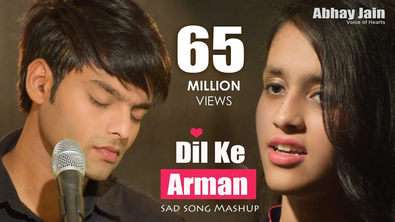 Dil Ke Arman   Abhay jain   Latest Sad Songs Mashup Bollywood