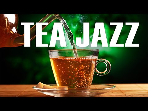 Relaxing Tea Jazz - Elegant Intrumental JAZZ Music For Work,Study,Reading