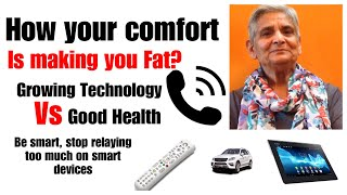 How our comfort is making us Fat? Growing technology vs good health   gadgets have ruined our health