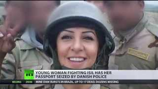 Danish anti-ISIS fighter stripped of her passport over 'state security' reasons