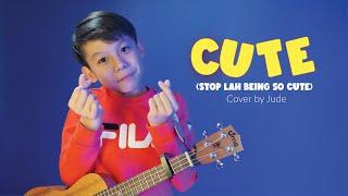 Cute (Stop Lah Being So Cute) Harith Zazman, MFMF., LOCA B ~ Cover by Jude