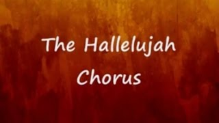 The Hallelujah Chorus  Lyrics - Handel