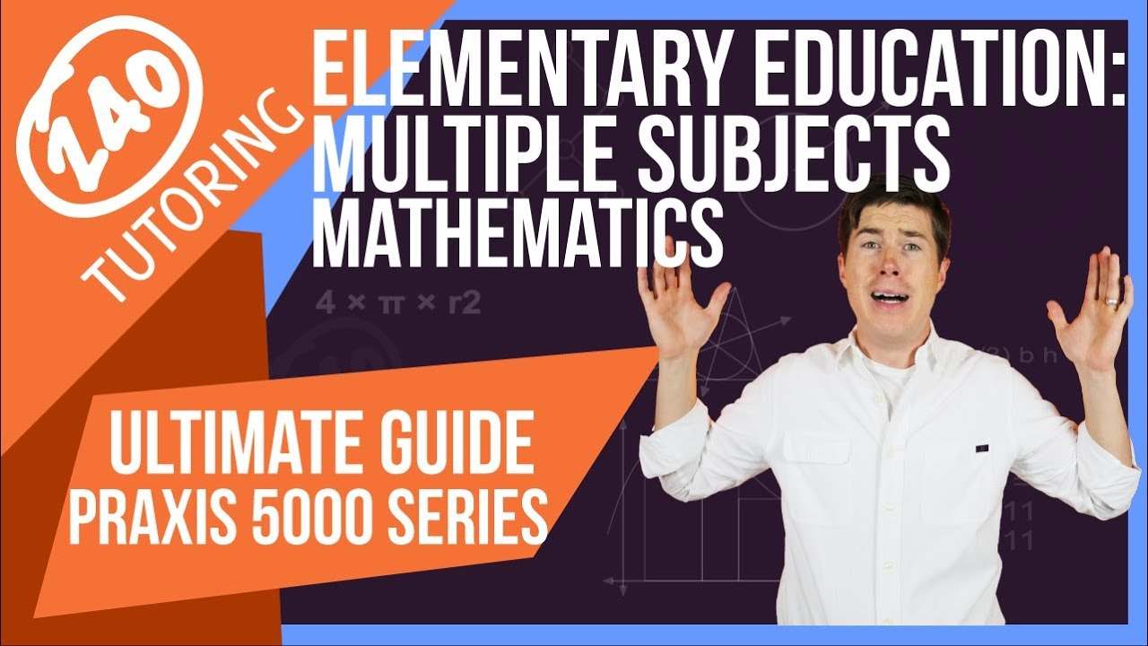 Praxis Elementary Education [5003] Mathematics - Everything You Need to  Know to Pass