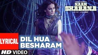 Naam Shabana: Dil Hua Besharam Lyrical  Video   Akshay Kumar, Taapsee Pannu    Meet Bros, Aditi thumbnail