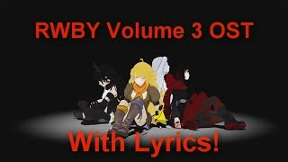 RWBY VOLUME 3 OST: Full Soundtrack [Lyrics]