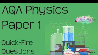 AQA Physics Paper 1 - 143 Quick Fire Questions! Revision for GCSE Combined Science or Physics