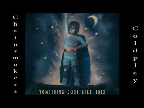 Something Just Like This Chainsmokers ft Coldplay 1 HOUR LOOP