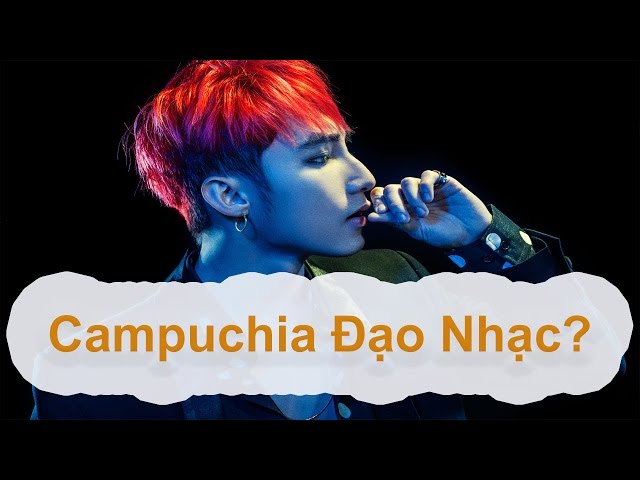 Top 5 Bài Nhạc Ở Việt Nam Bị Nước Campuchia Đạo Nhạc