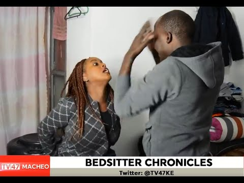 TV47 Macheo: Bedsitter Chronicles